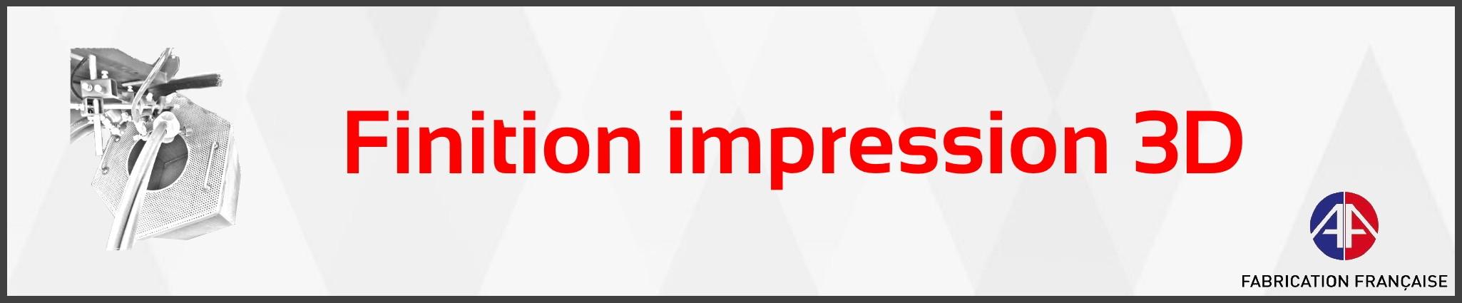 Finition impression 3D